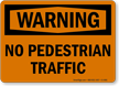 Warning No Pedestrian Traffic Sign