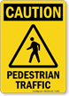 Pedestrian Traffic OSHA Caution Sign