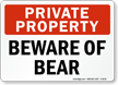 Private Property Beware Of Bear Sign