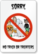Sorry, No Trick Or Treaters Sign