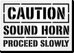 Caution: Sound Horn Proceed Slowly Sign Floor Stencil