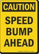 Speed Bump Ahead OSHA Caution Sign
