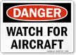 Watch For Aircraft OSHA Danger Sign