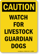 Watch For Livestock Guardian Dogs OSHA Caution Sign