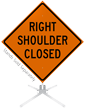 Right Shoulder Closed Roll-Up Sign