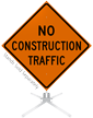 No Construction Traffic Roll-Up Sign