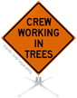 Crew Working In Trees Roll-Up Sign