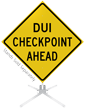 DUI Checkpoint Ahead Roll-Up Sign