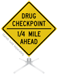 Drug Checkpoint 1/4 Mile Ahead Roll-Up Sign