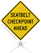 Seatbelt Checkpoint Ahead Roll-Up Sign