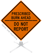 Prescribed Burn Do Not Report Roll-Up Sign