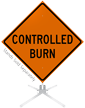 Controlled Burn Roll-Up Sign