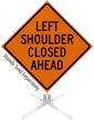 Left Shoulder Closed Ahead Roll-Up Sign