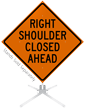 Right Shoulder Closed Ahead Roll-Up Sign