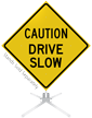 Caution Drive Slow Roll-Up Sign