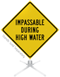 Impassable During High Water Roll-Up Sign