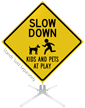 Slow Down Kids And Pets At Play Roll-Up Sign