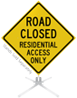 Road Closed Residential Access Roll-Up Sign