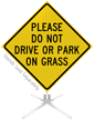 Do Not Drive Or Park On Grass Roll-Up Sign
