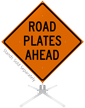 Road Plates Ahead Roll-Up Sign