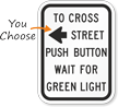 To Cross Street Push Button Arrow Sign