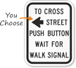 To Cross Street Push Button Road Traffic Sign