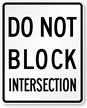 Do Not Block Intersection MUTCD Sign