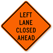 Left Lane Closed Ahead - Road Warning Sign