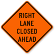 Right Lane Closed Ahead - Road Warning Sign