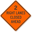 Two Right Lanes Closed Ahead Sign