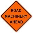 Road Machinery Ahead - Traffic Sign
