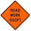 Road Work 500 Ft - Traffic Sign