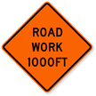 Road Work 1000 Ft - Traffic Sign