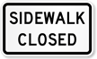 Sidewalk Closed Road Traffic Sign