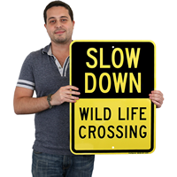 Wild Life Crossing Slow Down Signs