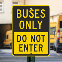 Buses Only Do Not Enter Bus Signs