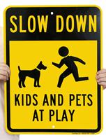 Slow Down Kids & Pets at Play Signs