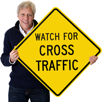 Watch For Cross Traffic Signs