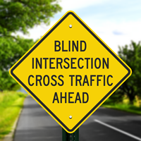 Blind Intersection Cross Traffic Ahead Signs