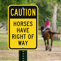 Caution Horses Have Right Of Way Signs