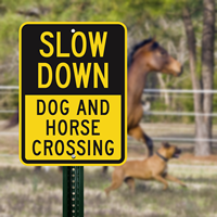 Slow Down Dog And Horse Crossing Signs
