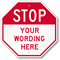 Custom STOP Sign, Add Own Text