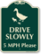 Drive Slowly, 5 Mph Signature Sign