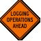 Logging Operations Ahead Sign