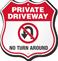 No Turn Around Private Driveway Shield Sign