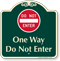 One Way, Do Not Enter Signature Sign