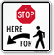 Stop Here For Stop Sign