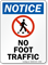No Foot Traffic Notice Sign