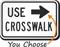 Use Crosswalk MUTCD Sign